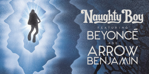 Naughty Boy, Beyoncé and Arrow Benjamin